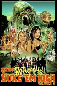 Return to… Return to Nuke 'Em High AKA Vol. 2