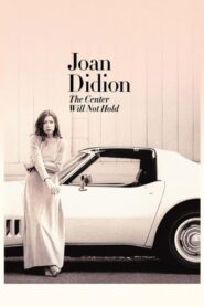 Joan Didion: The Center Will Not Hold