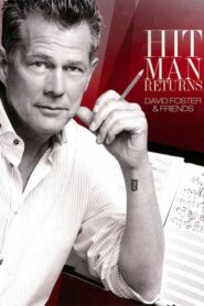 Hit Man Returns: David Foster & Friends