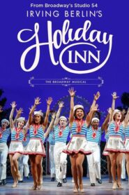 Holiday Inn: The New Irving Berlin Musical – Live on Broadway