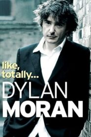 Dylan Moran: Like, Totally…