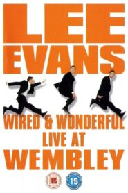 Lee Evans: Wired and Wonderful – Live AT WEMBLEY