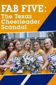 Fab Five: The Texas Cheerleader Scandal